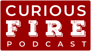 Curious Fire Podcast